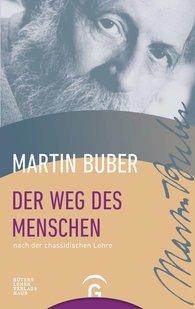 Martin  Buber - Der Weg des Menschen nach der chassidischen Lehre