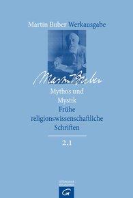 Martin  Buber, David  Groiser  (Hrsg.) - Mythos und Mystik