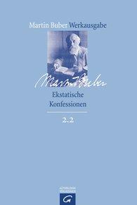 Martin  Buber - Ekstatische Konfessionen
