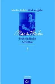 Martin  Buber, Barbara  Schäfer-Siems  (Hrsg.) - Frühe jüdische Schriften 1900-1922