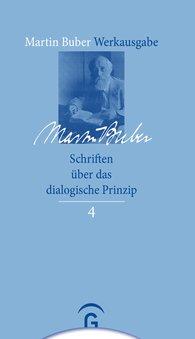 Martin  Buber, Andreas  Losch  (Hrsg.), Paul  Mendes-Flohr  (Hrsg.) - Schriften über das dialogische Prinzip