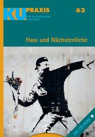 Kerstin  Gäfgen-Track  (Hrsg.), Carsten  Haeske  (Hrsg.), Uwe  Martini  (Hrsg.), Ilona  Nord  (Hrsg.) - Hass und Nächstenliebe