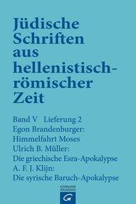 Egon  Brandenburger, Ulrich B.  Müller, A.F.J.  Klijn - Himmelfahrt Moses. Die griechische Esra-Apokalypse. Die syrische Baruch-Apokalypse