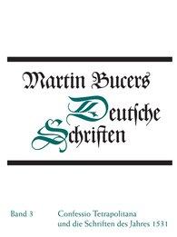 Martin  Bucer, Robert  Stupperich  (Hrsg.) - Confessio Tetrapolitana und die Schriften des Jahres 1531