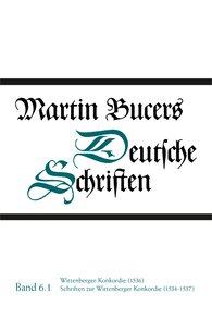Martin  Bucer - Wittenberger-Konkordie (1536). Schriften zur Wittenberger Konkordie (1534-1537)