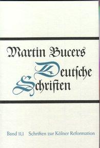Martin  Bucer - Schriften zur Kölner Reformation (1543)
