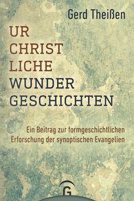 Gerd  Theißen - Urchristliche Wundergeschichten