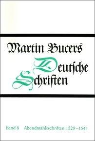 Martin  Bucer - Abendmahlsschriften 1529-1541