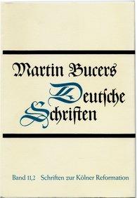 Martin  Bucer - Schriften zur Kölner Reformation (1543-1544)