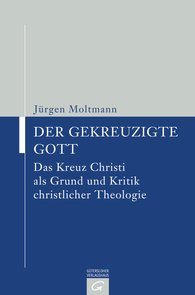 Jürgen  Moltmann - Der gekreuzigte Gott