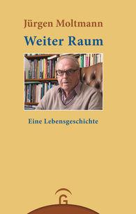 Jürgen  Moltmann - Weiter Raum