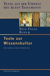Bernd  Janowski  (Hrsg.), Daniel  Schwemer  (Hrsg.) - Texte zur Wissenskultur