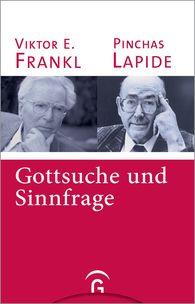 Pinchas  Lapide, Viktor E.  Frankl - Gottsuche und Sinnfrage