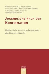 Friedrich  Schweitzer, Georg  Hardecker, Christoph H.  Maaß, Wolfgang  Ilg, Katja  Lißmann - Jugendliche nach der Konfirmation