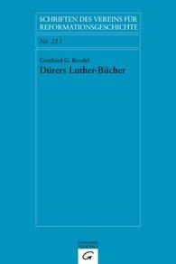 Gottfried G.  Krodel, Martin  Brecht  (Hrsg.) - Dürers Luther-Bücher