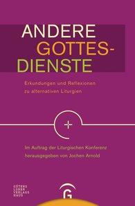 Jochen  Arnold  (Hrsg.) - Andere Gottesdienste