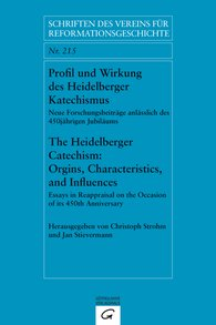 Christoph  Strohm  (Hrsg.), Jan  Stievermann  (Hrsg.) - Profil und Wirkung des Heidelberger Katechismus. The Heidelberg Catechism: Origins, Characteristics, and Influences