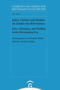 Matthias  Pohlig  (Hrsg.) - Juden, Christen und Muslime im Zeitalter der Reformation / Jews, Christians and Muslims in the Reformation Era