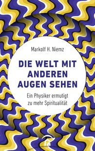 Markolf H.  Niemz - Seeing the World with Fresh Eyes