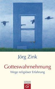 Jörg  Zink - Gotteswahrnehmung