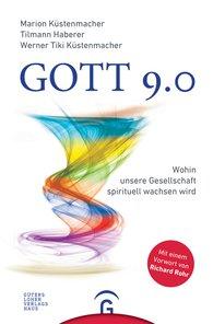 Marion  Küstenmacher, Tilmann  Haberer, Werner Tiki  Küstenmacher - Gott 9.0