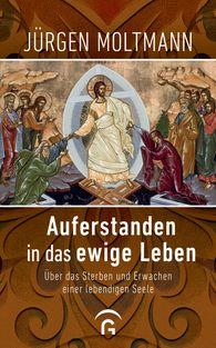 Jürgen  Moltmann - Resurrected to Eternal Life
