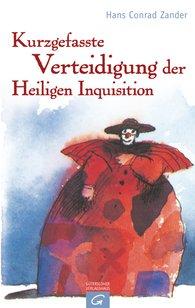 Hans Conrad  Zander - Kurzgefasste Verteidigung der Heiligen Inquisition