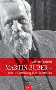 Karl-Josef  Kuschel - Martin Buber –  -  - His Challenge to Christianity