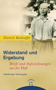 Dietrich  Bonhoeffer, Eberhard  Bethge  (Hrsg.) - Widerstand und Ergebung