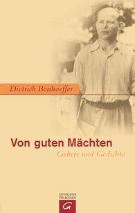 Dietrich  Bonhoeffer - Von guten Mächten