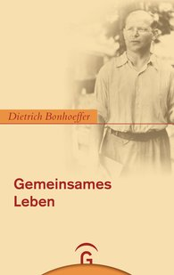Eberhard  Bethge  (Autor, Hrsg.), Gerhard Ludwig Kardinal  Müller  (Hrsg.), Albrecht  Schönherr  (Hrsg.) - Gemeinsames Leben