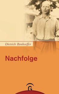 Dietrich  Bonhoeffer, Martin  Kuske  (Hrsg.), Ilse  Tödt  (Hrsg.) - Nachfolge