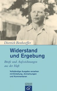 Dietrich  Bonhoeffer, Christian  Gremmels  (Hrsg.), Eberhard  Bethge  (Hrsg.), Renate  Bethge  (Hrsg.) - Widerstand und Ergebung