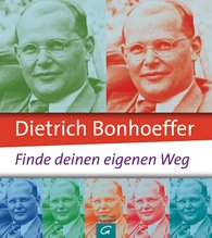 Jo  Eckardt  (Editor) - Dietrich Bonhoeffer: Find Your Own Way