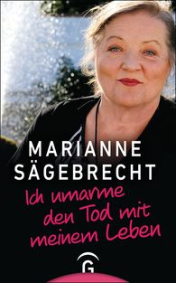 Marianne  Sägebrecht - I Embrace Death with my Life