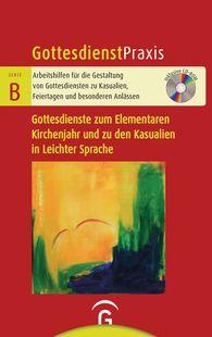 Christian  Schwarz  (Hrsg.), Jochen  Arnold  (Hrsg.) - Gottesdienste zum Elementaren Kirchenjahr und zu den Kasualien in Leichter Sprache