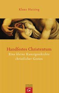 Klaas  Huizing - Handfestes Christentum