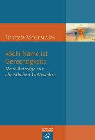 """Jürgen  Moltmann - """"Sein Name ist Gerechtigkeit"""""""