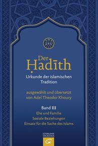Adel Theodor  Khoury  (Hrsg.) - Ehe und Familie. Soziale Beziehungen. Einsatz für die Sache des Islams