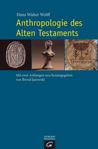 Hans Walter  Wolff, Bernd  Janowski  (Hrsg.) - Anthropologie des Alten Testaments