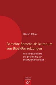 Hanne  Köhler - Gerechte Sprache als Kriterium von Bibelübersetzungen