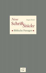 Jürgen  Ebach - Neue Schrift-Stücke