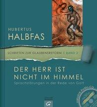 Hubertus  Halbfas - Der Herr ist nicht im Himmel