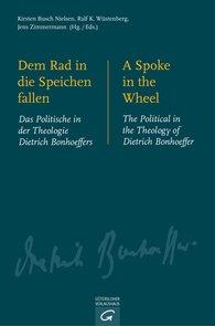 Kirsten  Busch Nielsen  (Hrsg.), Ralf K.  Wüstenberg  (Hrsg.), Jens  Zimmermann  (Hrsg.) - Dem Rad in die Speichen fallen. A Spoke in the Wheel