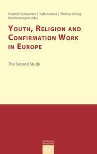 Friedrich  Schweitzer  (Hrsg.), Kati  Tervo-Niemelä  (Hrsg.), Thomas  Schlag  (Hrsg.), Henrik  Simojoki  (Hrsg.) - Youth, Religion and Confirmation Work in Europe: The Second Study