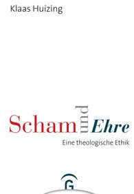 Klaas  Huizing - Scham und Ehre