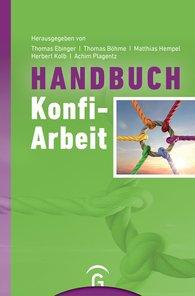 Thomas  Ebinger  (Hrsg.), Thomas  Böhme  (Hrsg.), Matthias  Hempel  (Hrsg.), Herbert  Kolb  (Hrsg.), Achim  Plagentz  (Hrsg.) - Handbuch Konfi-Arbeit