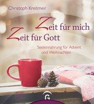 Christoph  Kreitmeir - Zeit für mich - Zeit für Gott