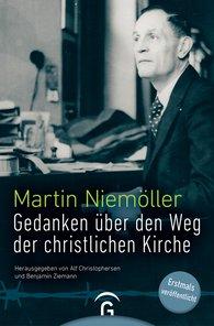 Martin  Niemöller, Alf  Christophersen  (Hrsg.), Benjamin  Ziemann  (Hrsg.) - Gedanken über den Weg der christlichen Kirche