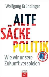 Wolfgang  Gründinger - Alte-Säcke-Politik